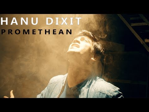 Hanu Dixit - Promethean   Original Song   Official Music Video - on iTunes (2017)