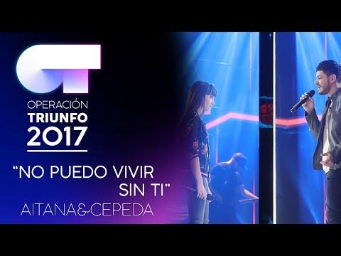 NO PUEDO VIVIR SIN TI - Aitana y Cepeda | OT 2017 | OT Fiesta