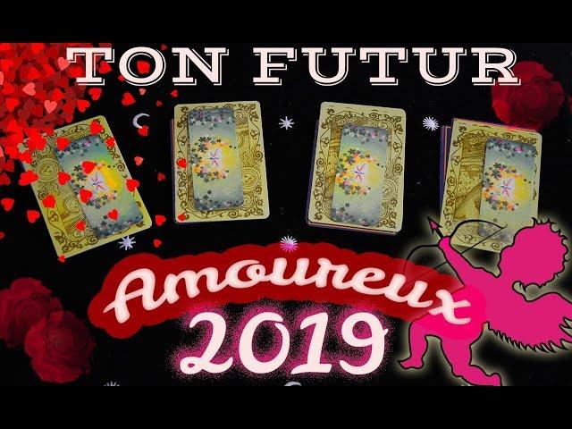 💞💐🔥FUTUR AMOUREUX 2019 : 💖💖Choisis une carte 🌟🃏✨