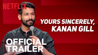 Yours Sincerely, Kanan Gill | Standup Comedy Special | Official Trailer | Netflix India