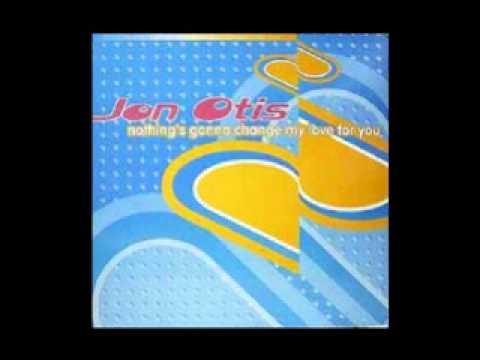 Jon Otis - Nothing´s Gonna Change My Love For You.wmv