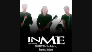 InMe - Just One Glimpse [2003.12.28 - The Astoria, London]