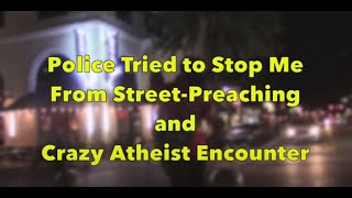 Police Tried To Stop Me From Street Preaching