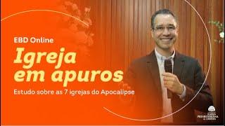 IGREJA EM APUROS - PARTE 8 - Rev. Nilton Tomazini
