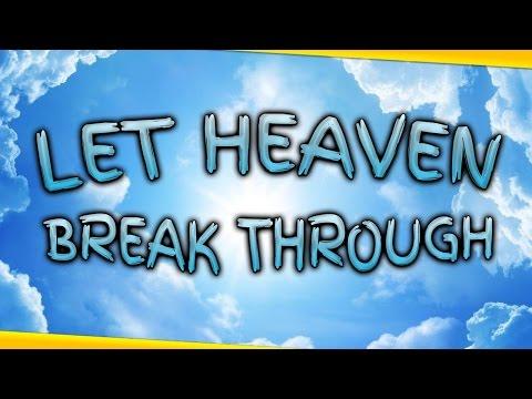 Let Heaven Break Through - New Song and Prayer - 4k Music Video - AnimatedFaith.com