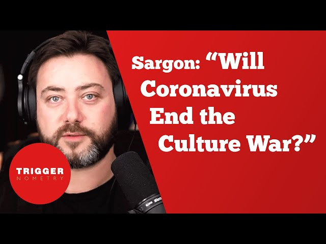 Sargon of Akkad: Will Coronavirus End the Culture War?