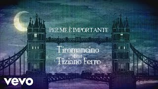 Tiromancino - Per me e importante (Official Video) ft. Tiziano Ferro