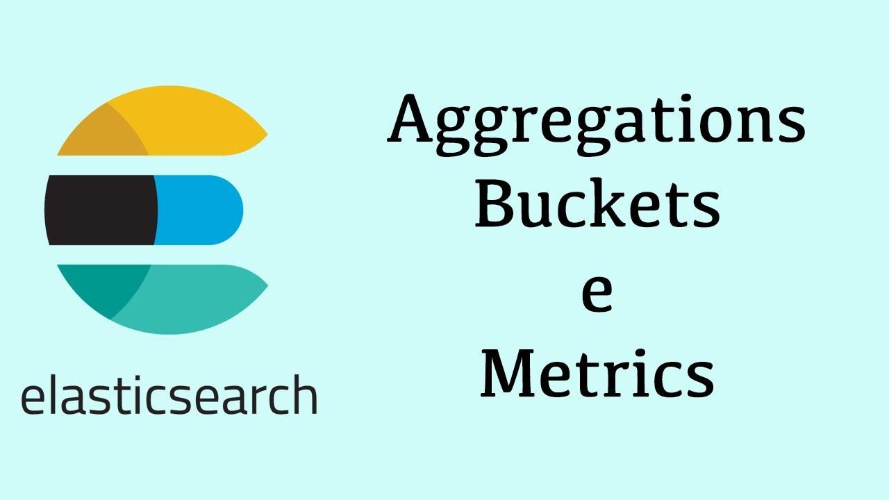 Elasticsearch: Análises e métricas usando Aggregations