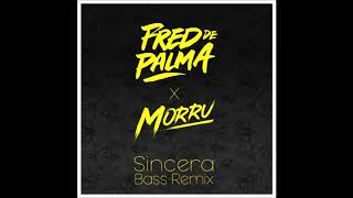 Fred De Palma - Sincera (Morru Remix) [Free Download on description]