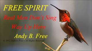 Andy B. Free - Real Men Don't Sing Way Up Here - Funny soft rock song from album Free Spirit