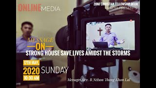 Rev. Nelson Thang Khan lal | Strong House Save Lives Amidst The Storms
