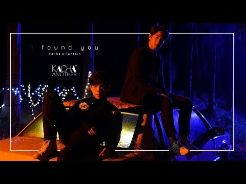 i found you - Kacha x Captain【OFFICIAL MV】