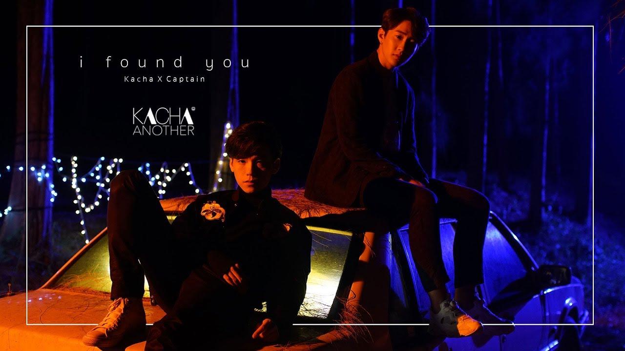 i found you - Kacha x Captain【OFFICIAL MV】