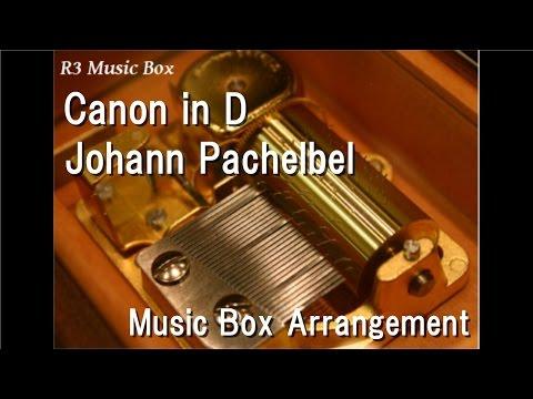 Canon in DJohann Pachelbel  Box