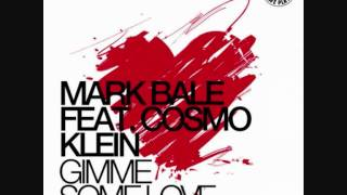 Mark Bale feat. Cosmo Klein - Gimme Some Love (Monoloop Remix)
