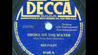 Red Foley. Smoke On The Water (Decca 6102, 1944)