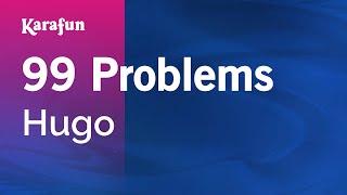 Karaoke 99 Problems - Hugo *