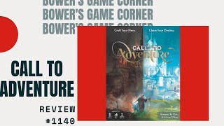 Bower's Game Corner: Call To Adventure Review