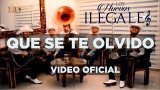 Los Nuevos Ilegales - Que Se Te Olvido ( 2018 )