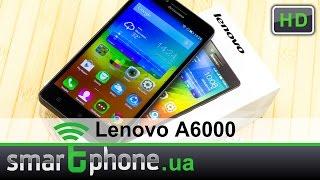 Lenovo A6000 - Обзор недорогого смартфона с музыкальным акцентом