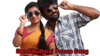 Sandikuthirai  Promo song