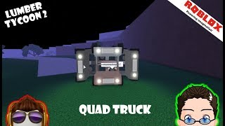Roblox - Lumber Tycoon 2 - Quad Truck