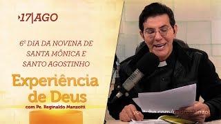 Experiência de Deus   17-08-2019   6º Dia da Novena de Santa Mônica e Santo Agostinho