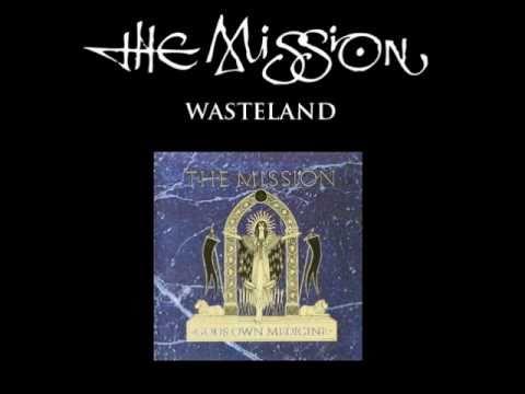 Wasteland (original) HQ  - The Mission UK