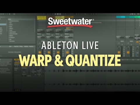 How to Warp and Quantize in Ableton Live