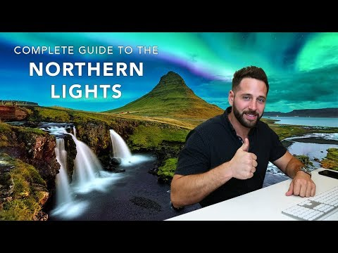 NORTHERN LIGHTS - Complete Guide - How to Plan Photograph and edit the Aurora Borealis