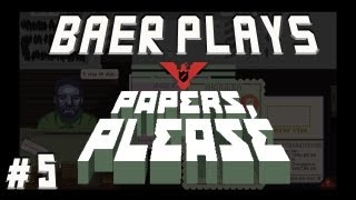Baer Plays Papers, Please (Pt. 5) - Found Out