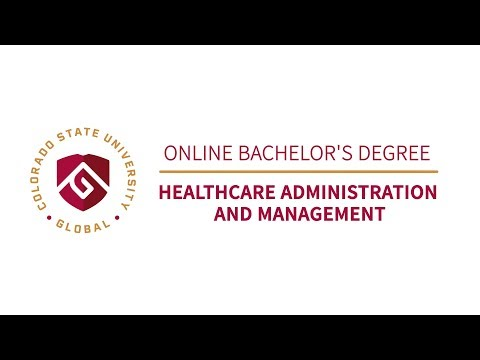 CSU Global's Online Bachelor's Degree In Healthcare Administration And Management