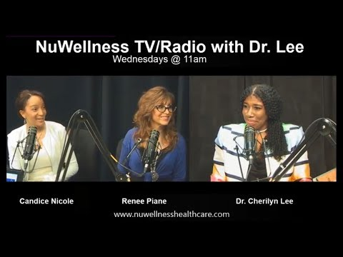 """Health, Love and Sex""- NuWellness TV with Dr. Cherilyn Lee"