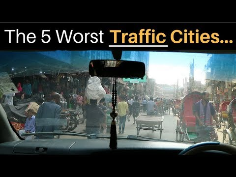 The 5 WORST TRAFFIC Cities on Earth...