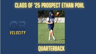 Ethan Pohl Class of 2025 Quarterback Prospect - Great Arm and Athlete!