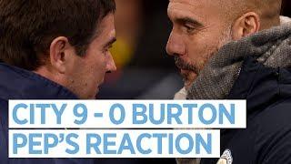 Pep Guardiola reacts to Man City v Burton Albion | PRESS CONFERENCE
