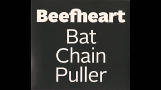 Beefheart - Bat Chain Puller