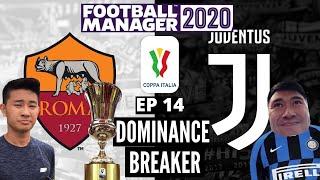 Dominance Breaker FM20 AS ROMA EP14 Coppa Italia Final Vs Juventus Football Manager 2020