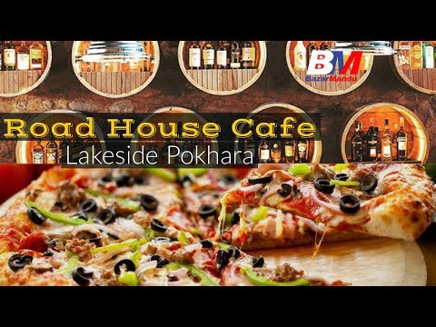 Roadhouse Cafe || Lakeside Pokhara Nepal || BazarMandu || MEZZE Restaurant