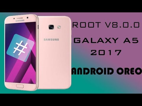 ROOT GALAXY A5 2017 SM A520F ANDROID 8 0 0 100% WORK LAST SECURITY