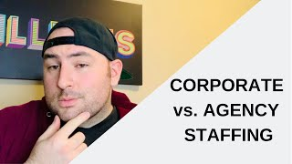 What's the difference between corporate and agency recruiting?