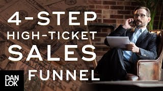 4-Step High-Ticket Sales Funnel for Selling Consulting Services - The Art of High Ticket Sales Ep.17