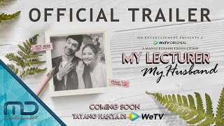 My Lecturer My Husband -  Official Trailer | 11 Desember 2020 di @WeTV Indonesia