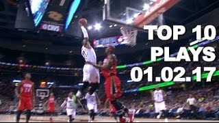 Top 10 NBA Plays of the Night: 01.02.17