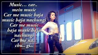 Car Mein Music Baja - Neha Kakkar, Tony Kakkar