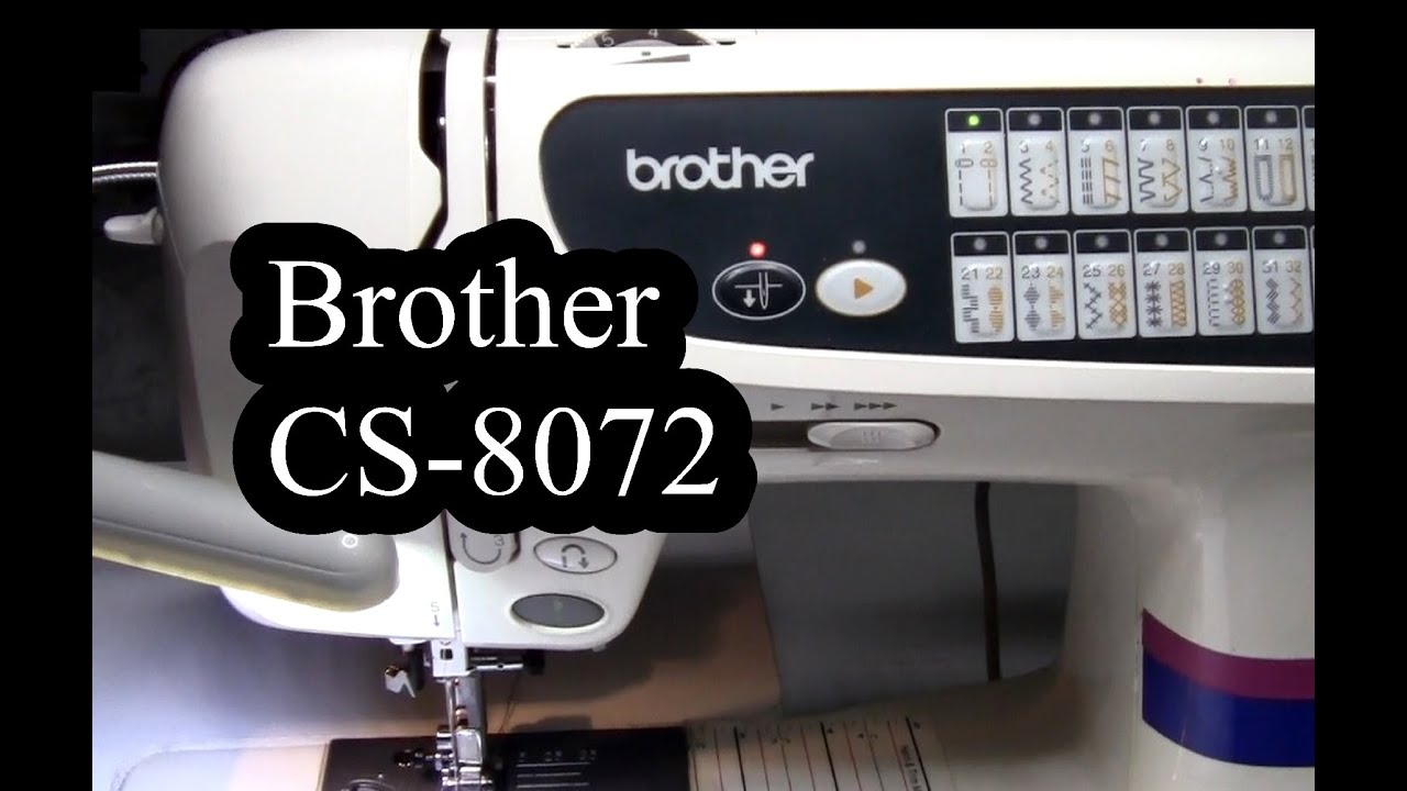 Brother cs-8072 Sewing Machine Overview