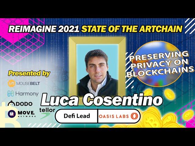 REIMAGINE 2021 - Luca Cosentino  - Privacy Preserving Blockchains