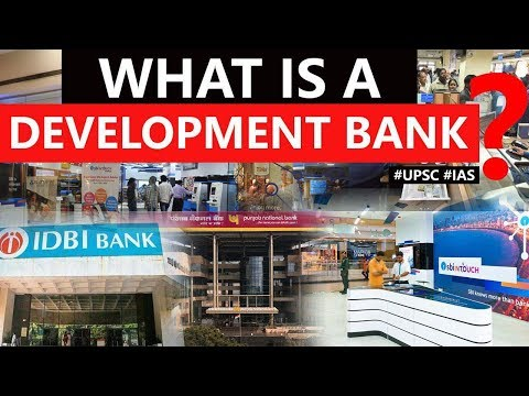 What is a Development Bank? How it can fuel long term credit for capital intensive investments? #IAS