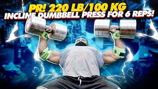 PR! 220 LB/100 KG INCLINE DUMBBELL PRESS 6x!