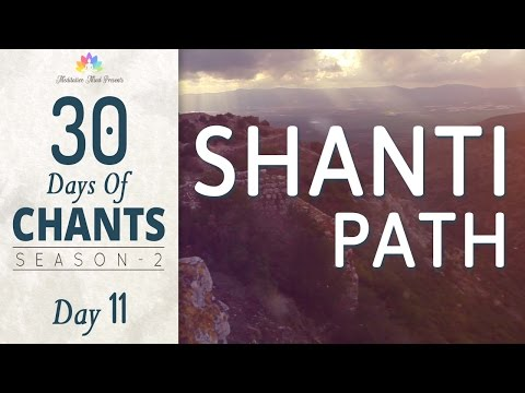 SHANTI PAATH   MANTRA for DEEP INNER PEACE   30 DAYS of CHANTS S2 - DAY11   Mantra Meditation Music